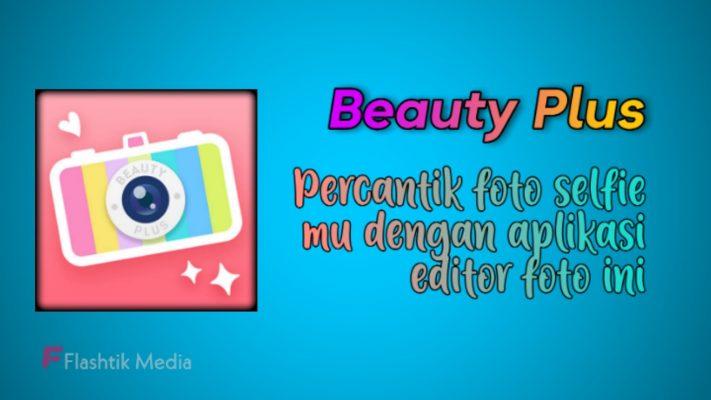 Aplikasi edit foto beauty plus