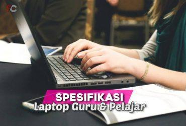 Spesifikasi wajib laptop untuk guru dan pelajar
