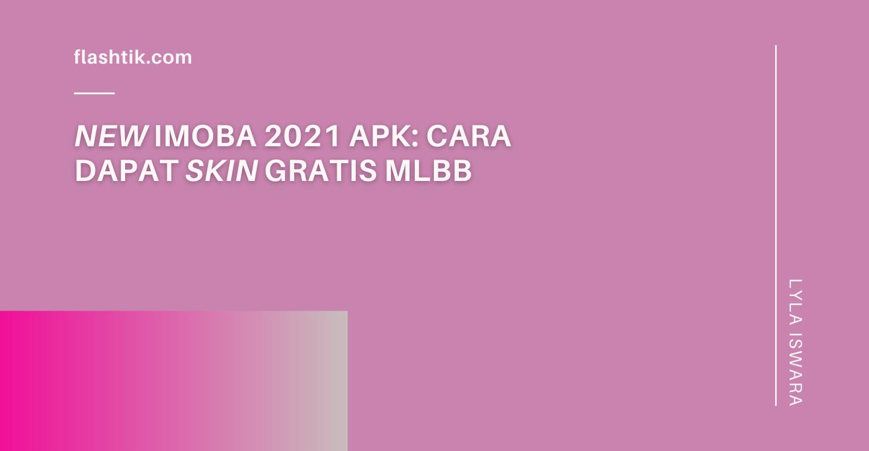 New Imoba 2021 Apk: How to Get MLBB Free Skins