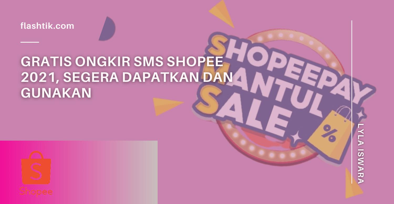 Gratis Ongkir SMS Shopee 2021