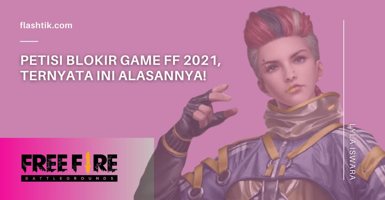 Petisi Blokir Game FF 2021, Ternyata Ini Alasannya!
