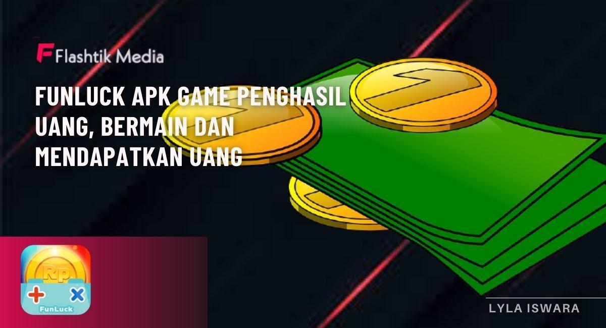 Funluck APK game penghasil uang || Flashtik