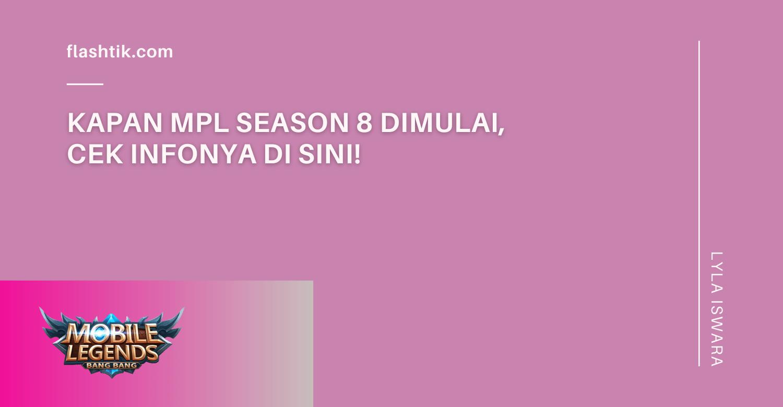 When will MPL Season 8 start, check the info here!