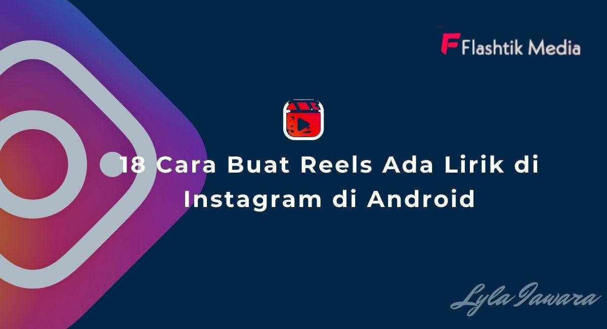 Cara Buat Reels Ada Lirik di Instagram