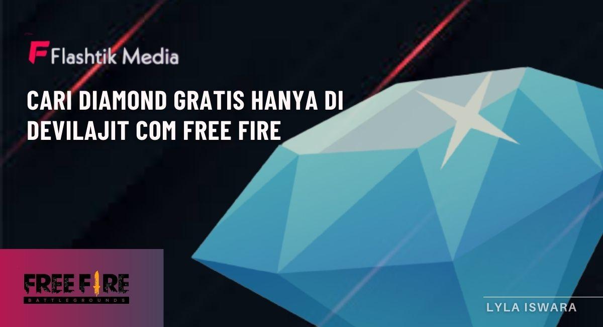 Cari Diamond Gratis Hanya di Devilajit com FREE FIRE