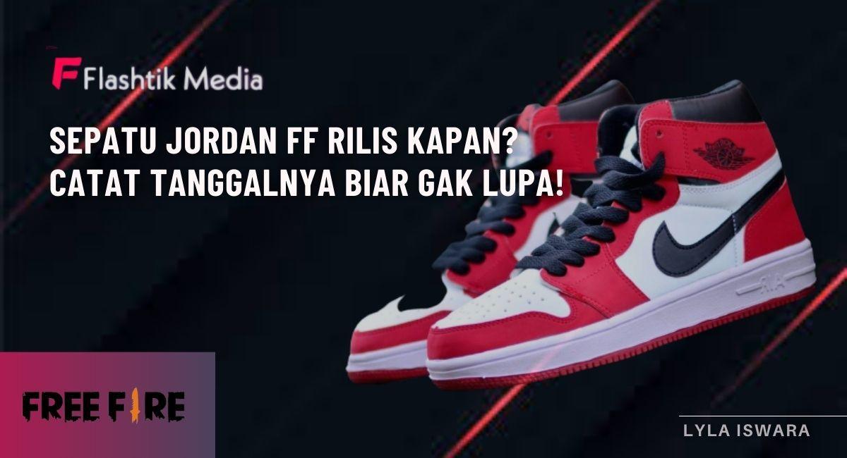 Sepatu Jordan FF Rilis Kapan