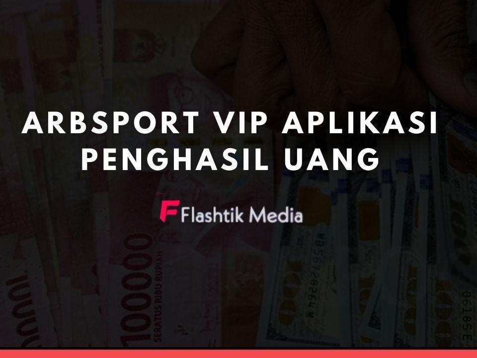 Arbsport VIP Aplikasi Penghasil Uang