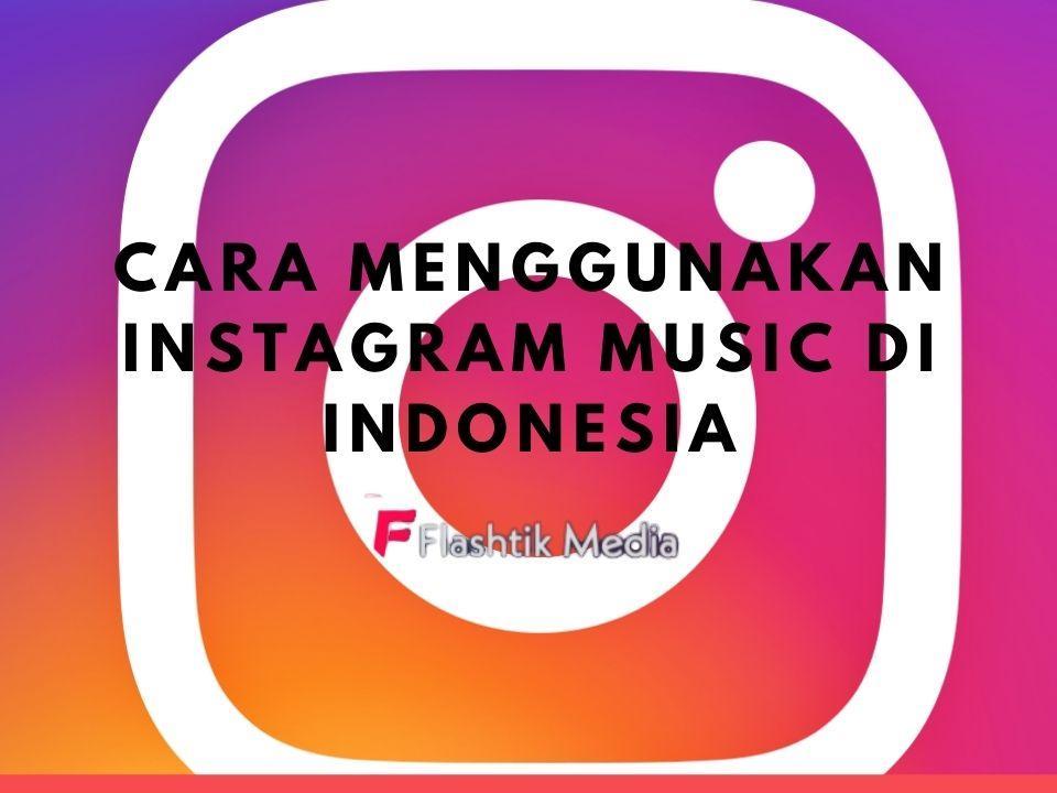 Cara Menggunakan Instagram Music Di Indonesia