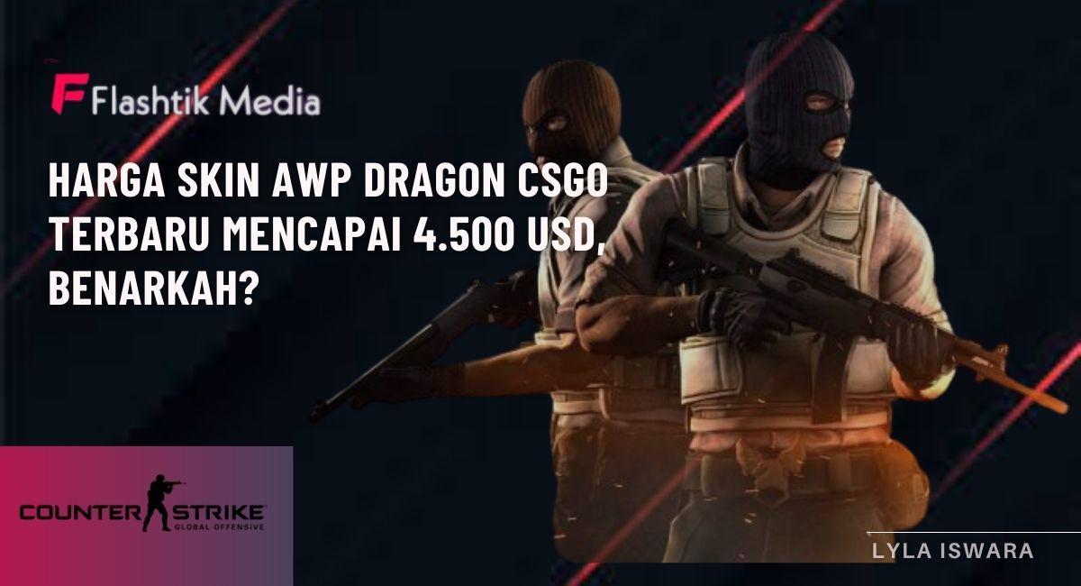 Harga Skin AWP Dragon CSGO Terbaru Mencapai 4.500 USD, Benarkah?