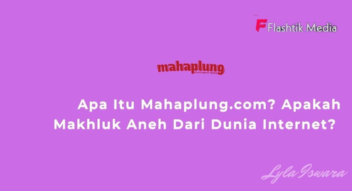 Apa Itu Mahaplung.com?