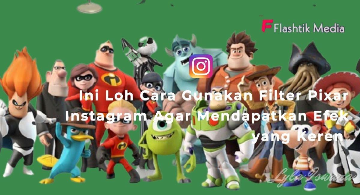 Cara Gunakan Filter Pixar Instagram