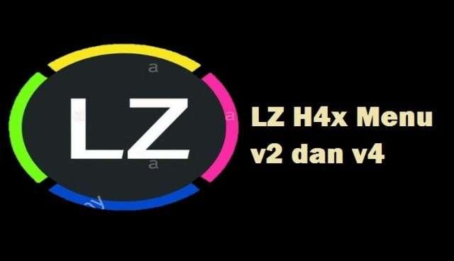 Mengenal Lebih Dalam LZ H4x Menu v2 dan v4 apk