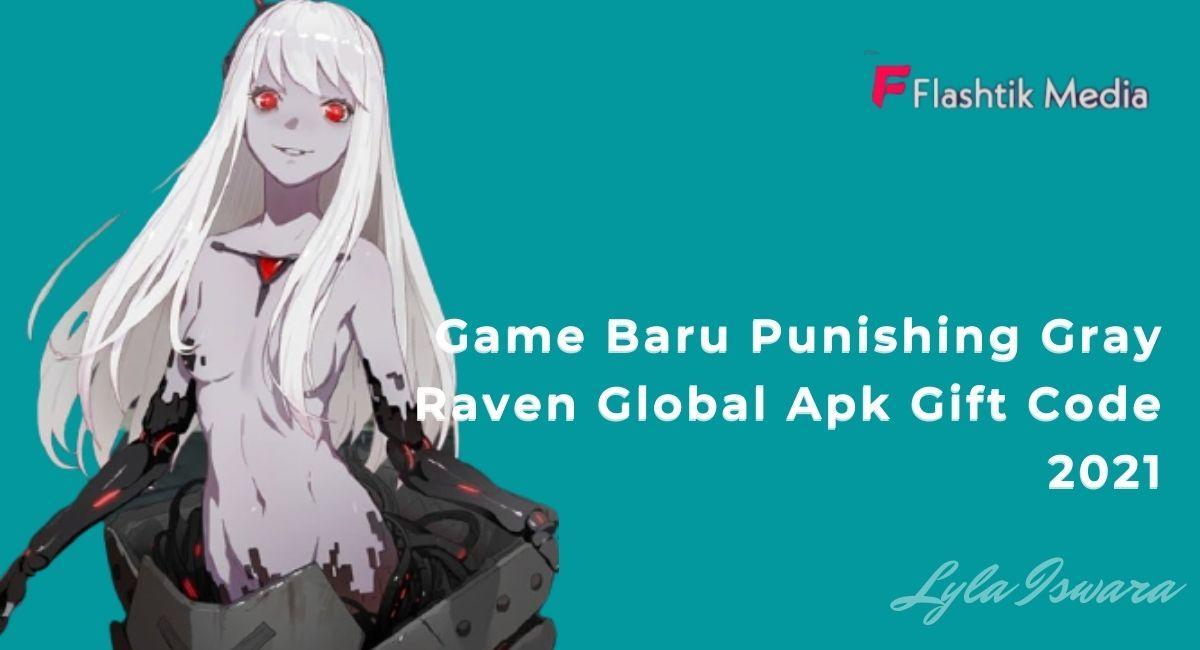 What is Punishing Gray Raven Global Apk Gift Code ?