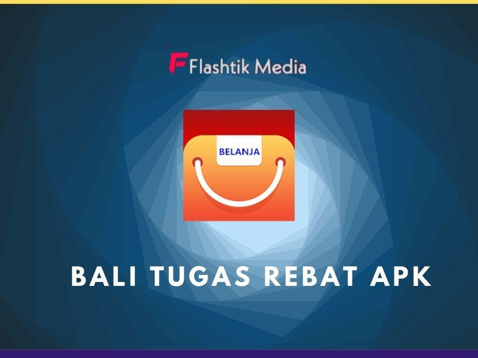Bali Tugas Rebat Apk, Cukup Daftar Sudah Dapat Modal Rp100.000